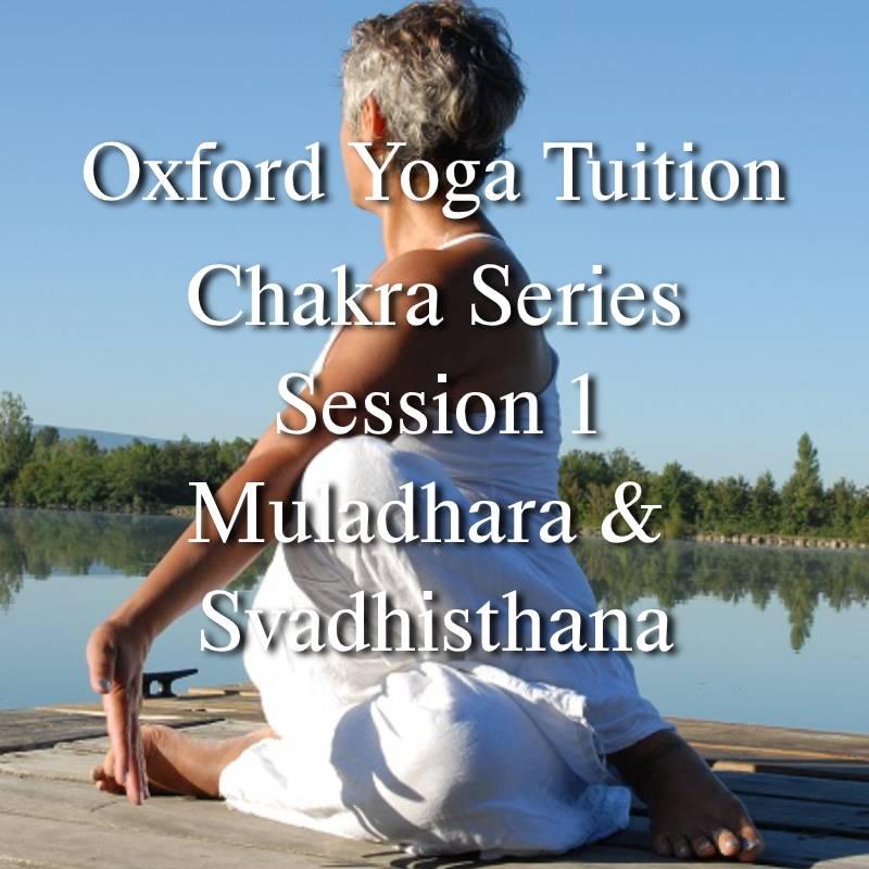 Chakra Series - Session 1 - Muladhara & Svadhisthana